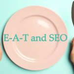 What is E-A-T, and How Does It Affect SEO?